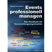 Events professionell managen: Das Handbuch für Veranstaltungsorganisation
