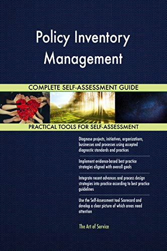 Policy Inventory Management All-Inclusive Self-Assessment - More than 700 Success Criteria, Instant Visual Insights, Comprehensive Spreadsheet Dashboard, Auto-Prioritized for Quick Results (Inventory-software-mac)