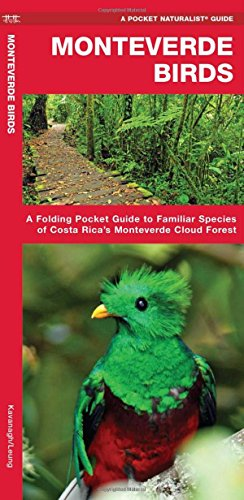 Monteverde Birds: An Introduction to Familiar Species in Costa Rica's Monteverde Region (Pocket Naturalist Guide Series)