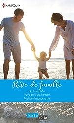 Rêve de famille : Un fils à chérir - Notre plus doux secret - Une famille pour la vie (Hors Série)