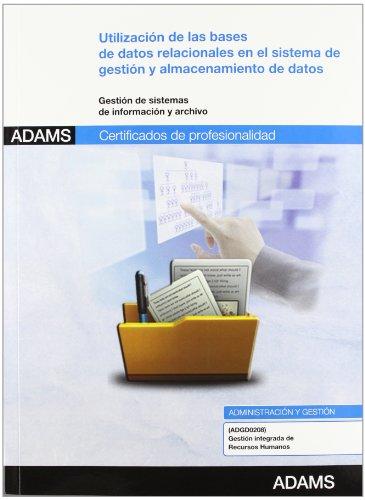 Utilización de las bases de datos relacionales en el sistema de gestión y almacenamiento de datos: certificado de profesionalidad gestión integrada de los recursos humanos