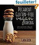 Decadent Gluten-Free Vegan Baking: De...