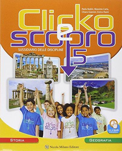 Clicko e scopro. Storia geografia. Per la Scuola elementare. Con e-book. Con espansione online: 2