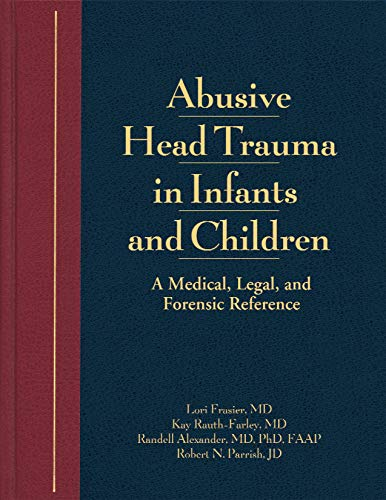 Abusive Head Trauma in Infants and Children: A Medical, Legal & Forensic Reference (English Edition)
