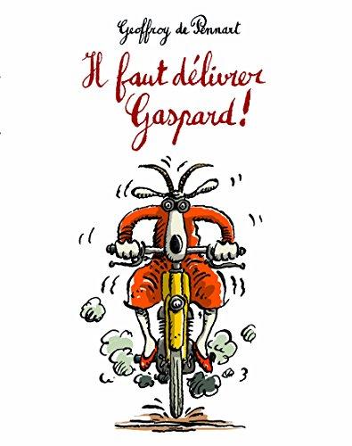 Il Faut Delivrer Gaspard