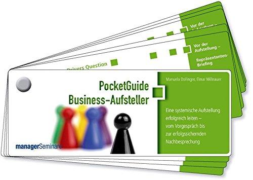 PocketGuide Business-Aufsteller. Eine systemische Aufstellung erfolgreich leiten - vom Vorgespräch bis zur erfolgssichernden Nachbesprechung