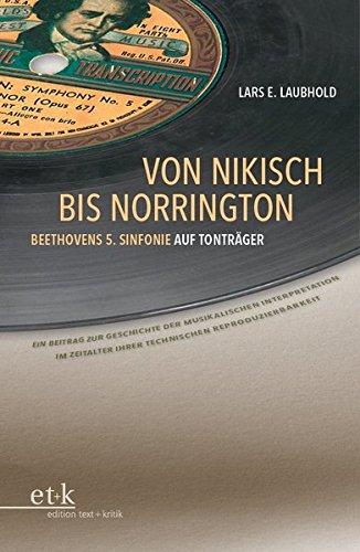 Von Nikisch bis Norrington. Beethovens 5. Sinfonie auf Tonträger: Ein Beitrag zur Geschichte der musikalischen Interpretation im Zeitalter ihrer technischen Reproduzierbarkeit Die Letzten 5 Jahre Film