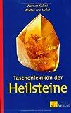 Taschenlexikon der Heilsteine -