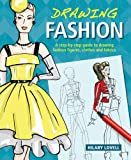 Drawing Fashion: A Step-By-Step Guide to Drawing Fashion Figures, Clothes and Fabrics