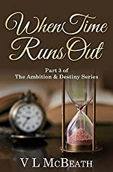 When Time Runs Out: Part 3 of The Ambition & Destiny Series