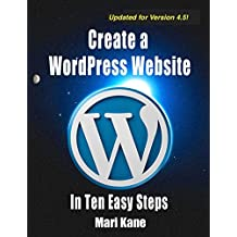 Create a WordPress Website: In Ten Easy Steps (English Edition)