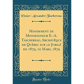 Mandement de Monseigneur E.-A. Taschereau, Archevèque de Québec Sur Le Jubilé de 1879, 10 Mars, 1879 (Classic Reprint)