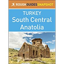 South Central Anatolia (Rough Guides Snapshot Turkey)