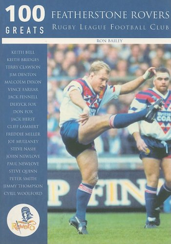 Featherstone Rovers Rugby League Football Club (100 Greats) -