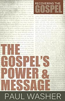 The Gospel's Power and Message (English Edition) di [Washer, Paul]