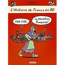 L'Histoire De France En Bd: La Revolution Francaise