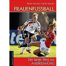 Frauenfußball: Der lange Weg zur Anerkennung