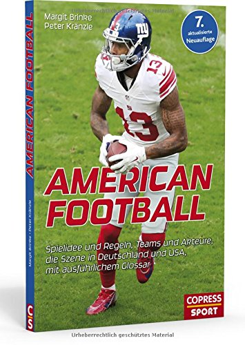 Preisvergleich Produktbild American Football: Spielidee und Regeln, Teams und Akteure, die Szene in Deutschland und USA, mit ausführlichem Glossar