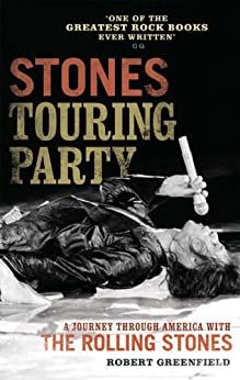 Stones Touring Party: A Journey Through America with the Rolling Stones von [Greenfield, Robert]