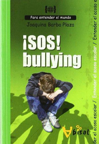 ¡SOS! Bullying: Para entender el acoso escolar (Para entender el mundo) por Joaquina Barba Plaza