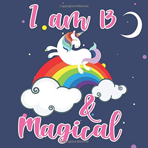 I Am 13 & Magical: Magical Unicorn and Rainbow Girl's 13th Birthday Guest Book Great Birthday Party Table Decoration and Practical Memorable Gift for Daughter