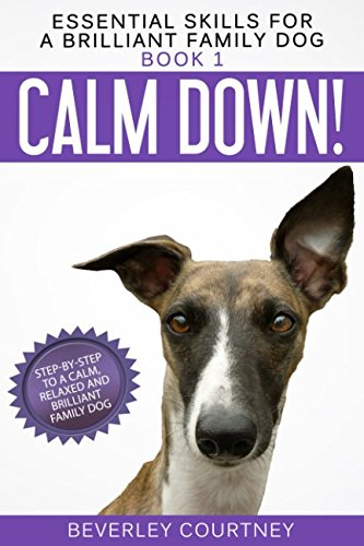 calm-down-step-by-step-to-a-calm-relaxed-and-brilliant-family-dog-essential-skills-for-a-brilliant-f