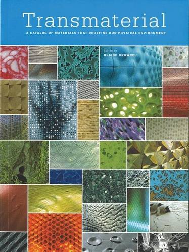 Transmaterial /Anglais: A Catalog of Materials That Redefine Our Physical Environment