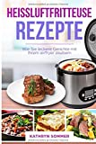 Heißluftfritteuse Rezepte - Wie Sie leckere Gerichte mit Ihrem airfryer zaubern