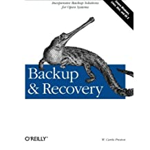 Backup & Recovery: Inexpensive Backup Solutions for Open Systems by W. Curtis Preston (2007-01-13)