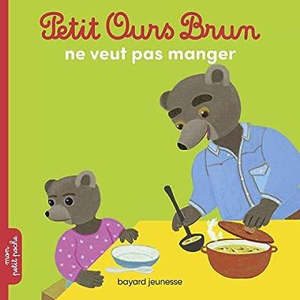 Petit Ours Brun ne veut pas manger