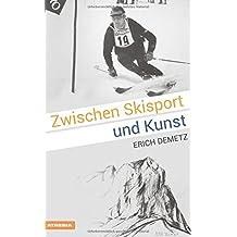 Zwischen Skisport und Kunst: Erich Demetz