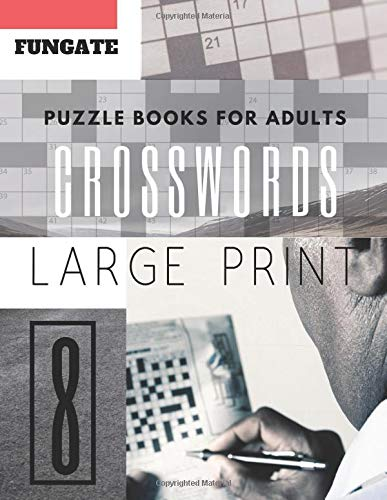 Crossword Puzzle Books for Adults: Fungate 50 Large Print Crosswords Puzzles to Keep you Entertained for Hours (crossword puzzle books easy large print, Band 8) -