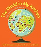 Best International Recipes - The World in My Kitchen: Global Recipes Review