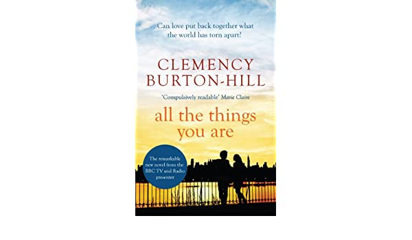 All the things you are ebook clemency burton hill amazon all the things you are ebook clemency burton hill amazon kindle store fandeluxe PDF