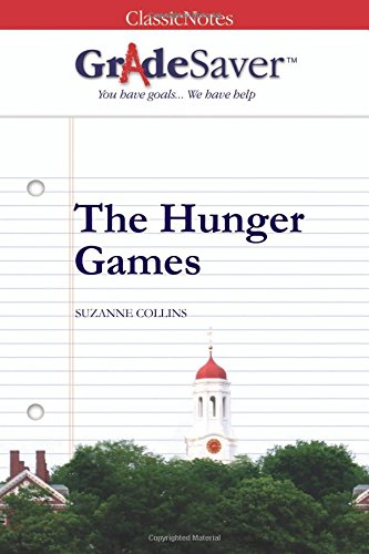 GradeSaver(TM) ClassicNotes: The Hunger Games (Games-guide Hunger)