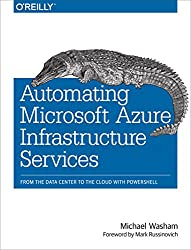 Automating Microsoft Azure Infrastructure Services: From the Data Center to the Cloud with PowerShell (English Edition)