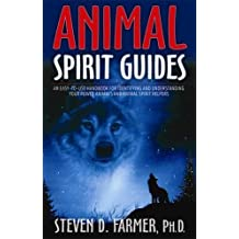 Animal Spirit Guides: An Easy-to-Use Handbook for Identifying and Understanding Your Power Animals and Animal Spirit Helpers: 1