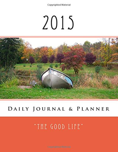 The Good Life 2015 Daily Journal & Planner