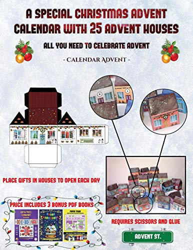 Calendar Advent (A special Christmas advent calendar with 25 advent houses - All you need to celebrate advent): An alternative special Christmas ... using 25 fillable DIY decorated paper houses