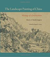 The Landscape Painting of China: Musings of a Journeyman (Cofrin Asian Art)