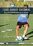 Image de Fútbol: 1380 Juegos Para El Entrenamiento De La Técnica