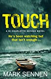 Touch (DI Charlotte Savagel) by Mark Sennen