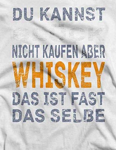 Du Kannst Glück Nicht Kaufen Aber Whiskey T-Shirt S-XXL 12 Farben / Colours Weiß