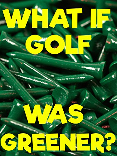 what-if-golf-was-greener