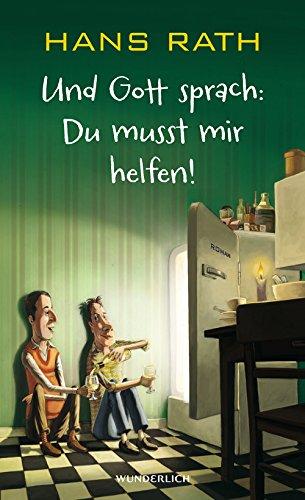 Buchseite und Rezensionen zu 'Und Gott sprach: Du musst mir helfen!' von Hans Rath