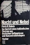 Nacht und Nebel. Der Bericht eines holländischen Christen aus deutschen Gefängnissen und Konzentrationslagern - Floris B Bakels