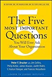 The Five Most Important Questions (Drucker Foundation Future Series)