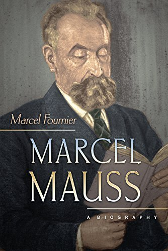 Marcel Mauss: A Biography by Fournier, Marcel (2005) Hardcover