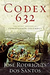 Codex 632: The Secret Identity of Christopher Columbus: A Novel by Jos? Rodrigues dos Santos (2008-04-01)
