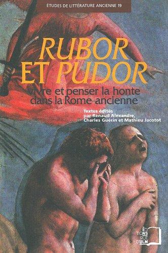 Rubor et Pudor : Vivre et penser la honte dans la Rome ancienne par Jean-François Thomas